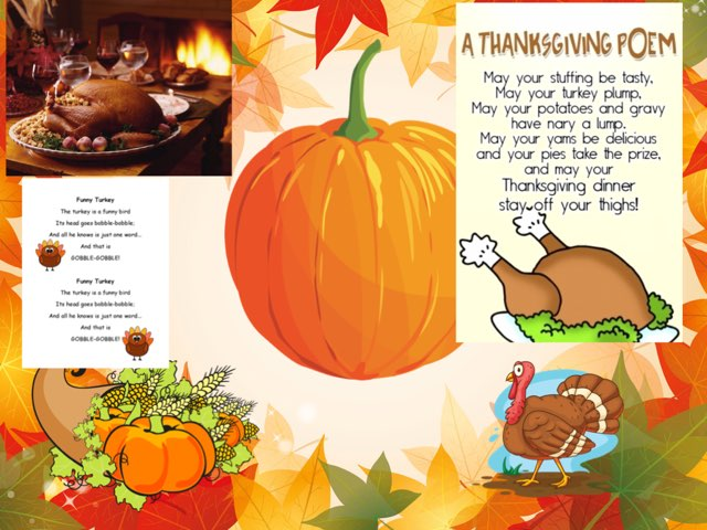 Every one look at all what your thankful for this game has a poem an a video an games check it out   by Mrs.  Suanny