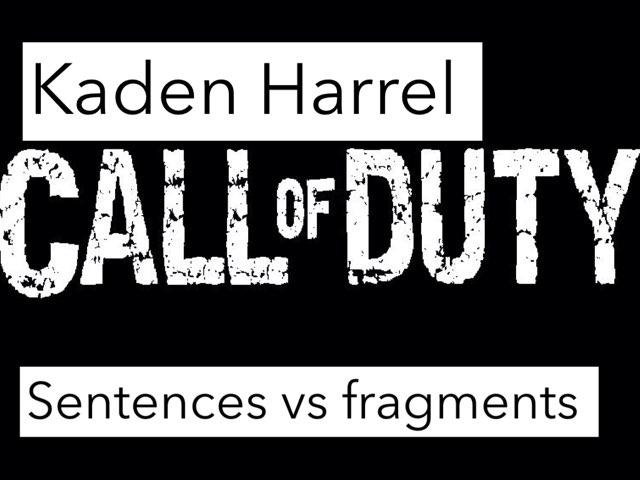 Sentences vs fragments  by Mrs.  Suanny