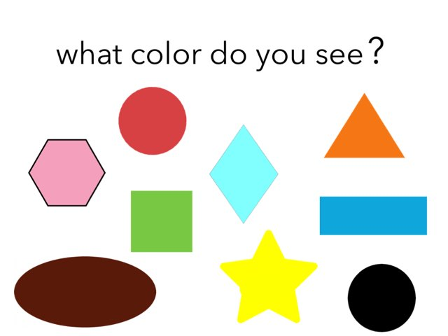 Color ans Shapes    Touch thé  pictuer and it  Will Tell you thé Shape and color  by Florence Bilbo