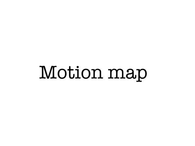 Motion map  by Madeline Baker