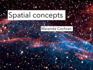 Spatial concepts: next to, further, opposite of, between,etc in high school level sentences  by Maranda Cochran