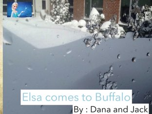 Elsa Comes to Buffalo by Dana and Jack  by Jane Fillmore