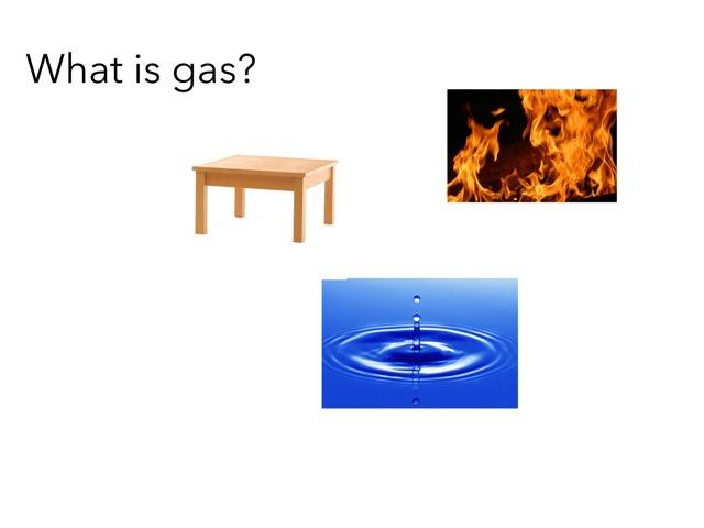 Gas,liquids,solids by Year5 Twyn