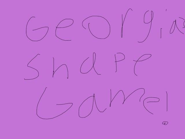 Georgia's Shape Game! by Georgia Kelly