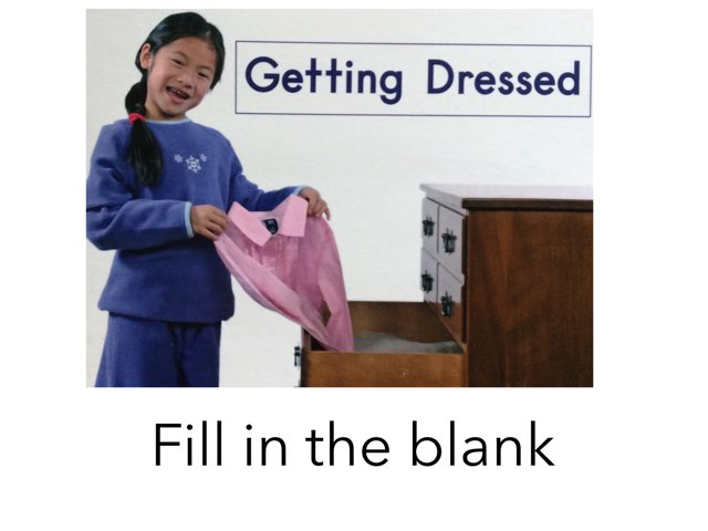 Getting Dressed Fill In The Blank Hcpss by Chanel Sanchez