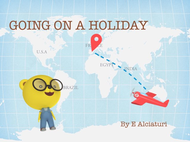 Going On A Holiday by Ellen alcia