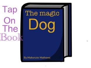 Good Night Story:The magic dog by Makenzie Mathews