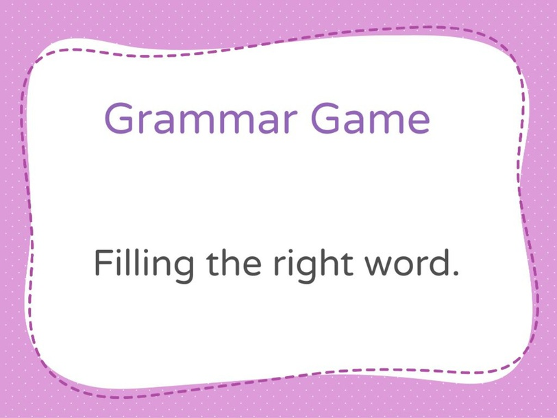 Grammar : Filling word by Supattra Wiwek