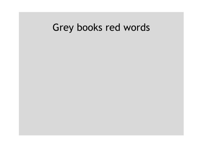 Grey Books Red Words  by Heather Cooper