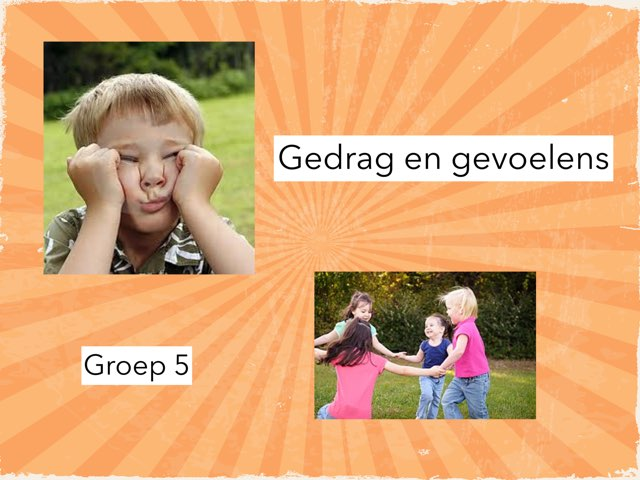 Groep 5 Gedrag en Gevoelens by Wieke Jasper