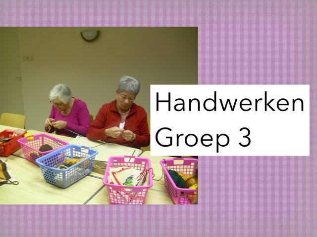 Handwerken Groep 3 by Wieke Jasper