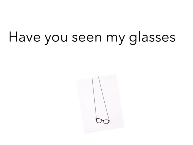 Have You Seen My Glasses  by Xavia smith