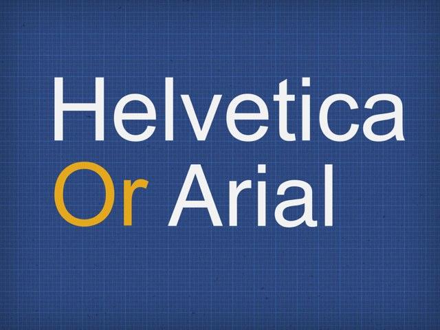 Helvetica or Arial by Yogev Shelly