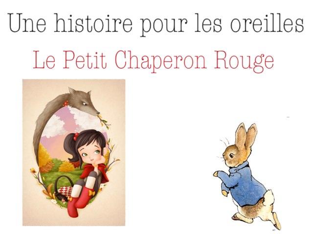 Histoire Pour Les Oreilles, Le Petit Chaperon Rouge by Alice Turpin