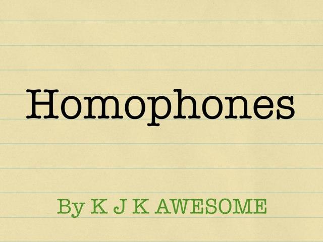 Homophones by Krystal Wiggins