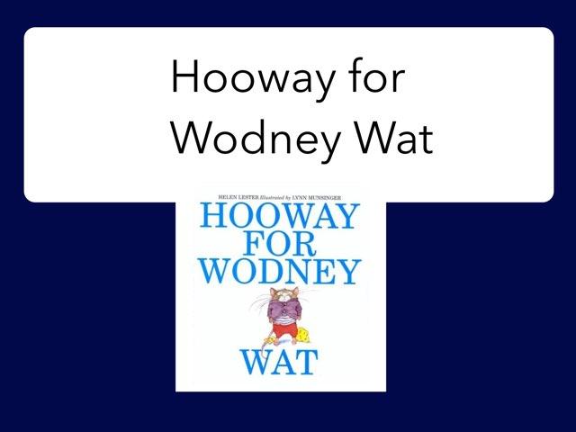 Hooway For Wodney Wat by Mary Huckabee
