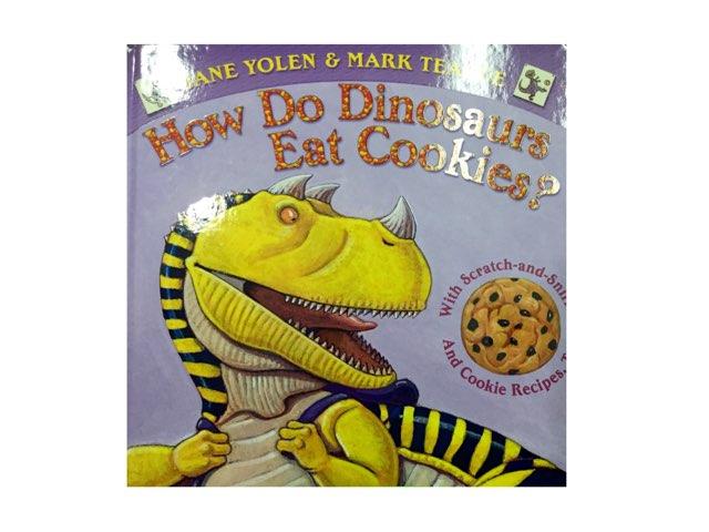 How Do Dinosaurs Eat Cookies? by Amanda Merrill
