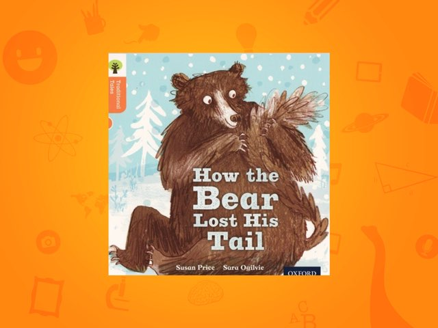 How The Bear Lost His Tail by Laura Scrubbing