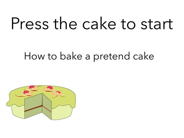 How To Bake A Pretend Cake by Jennifer Riu