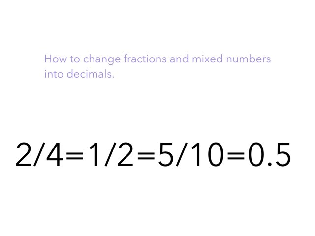 How To Change Fractions And Mixed Numbers Into Decimals by Emily Rice