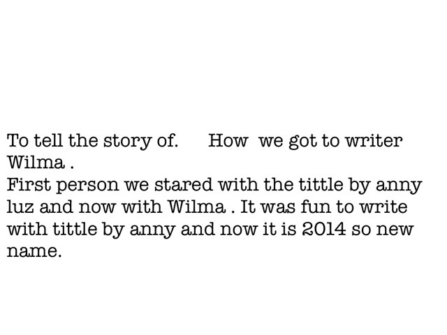 How We Went To A New. Writer by Wilma Coradyn
