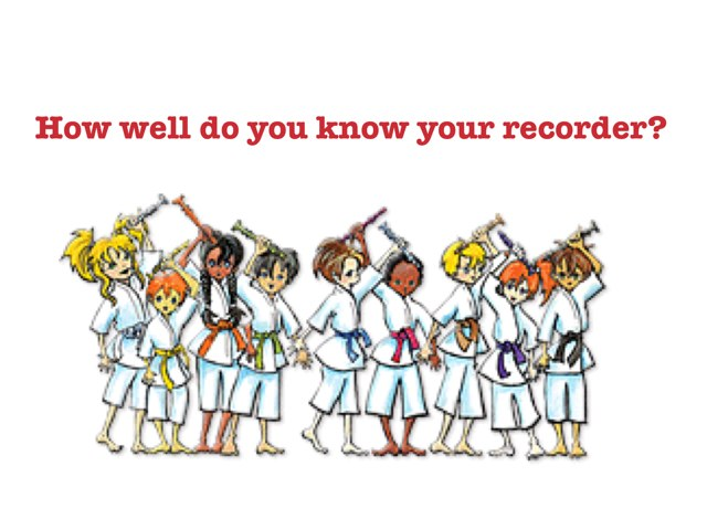 How Well Do You Know Your Recorder by Jennifer Wentworth
