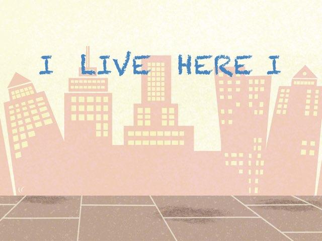 I live here I by Teresa Lopez