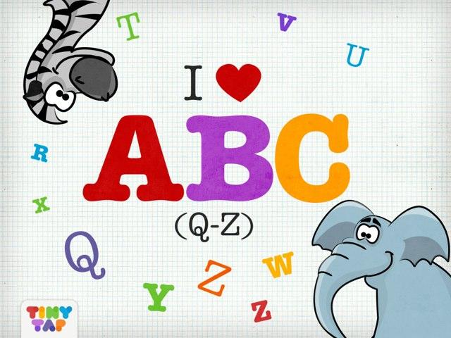 I Love ABC (Q-Z)  by Tiny Tap
