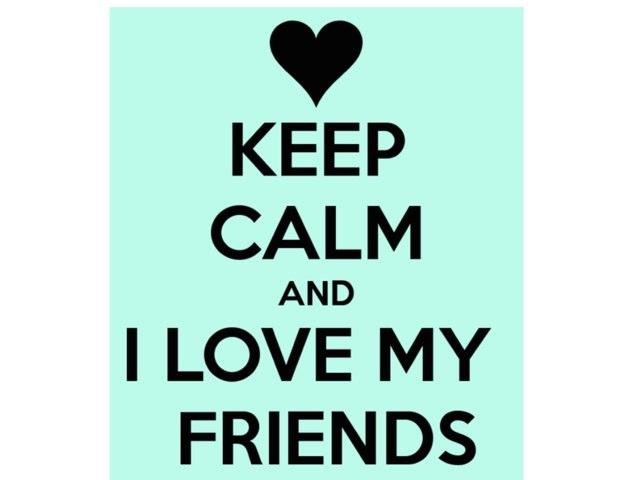 I Love My Friend by Layan Alghamdi