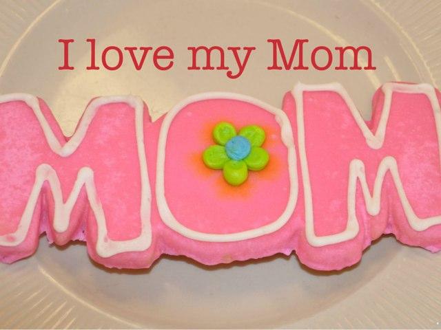 I Love My Mom by Mica Ela