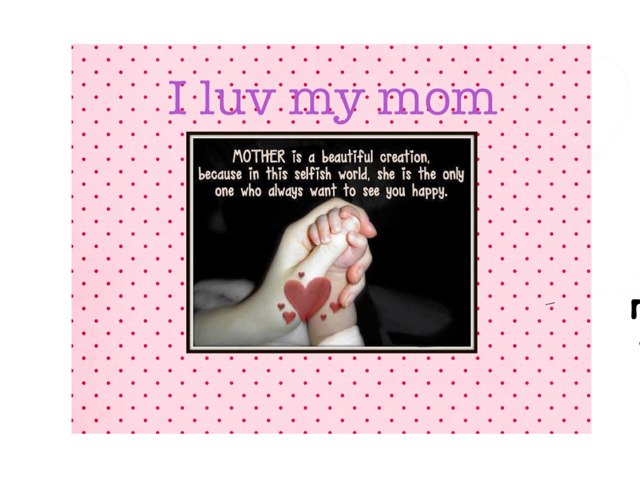 I Luv My. Mom Best Mom  by Ayesha 121