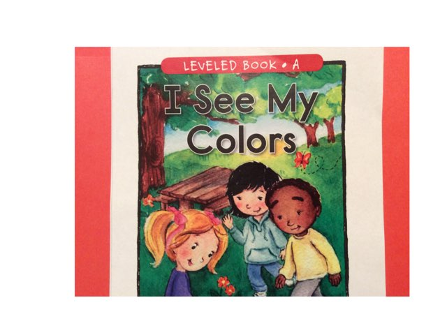 I See My Colors Level A Book by Yvonne Malone