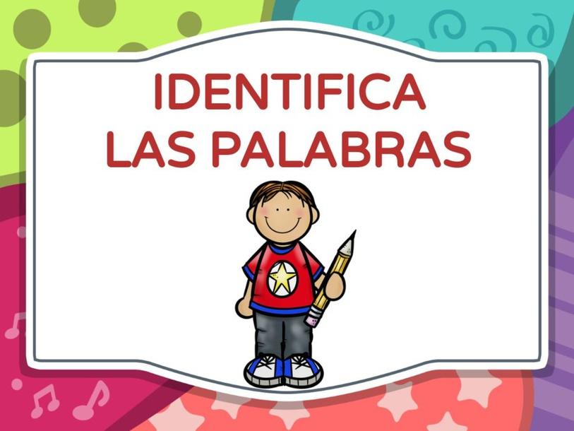 IDENTIFICA LAS PALABRAS by Pedagogo Innova