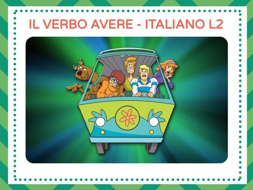 IL VERBO AVERE - ITALIANO L2 by LAURA PULLARA