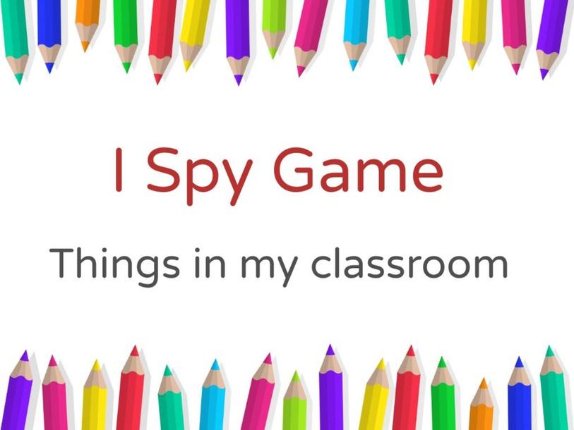 I Spy Things in my classroom by Nurul Afiah Rosli