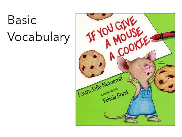 If You Give A Mouse A Cookie Vocabulary by Ryan Rainey