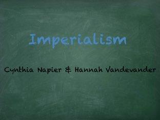 Imperialism by Hannah Vandevander