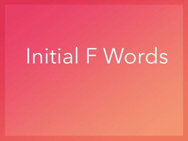 Initial F Words by 58638 58638