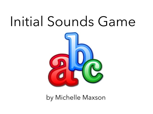 Initial Sounds Game by Michelle Maxson