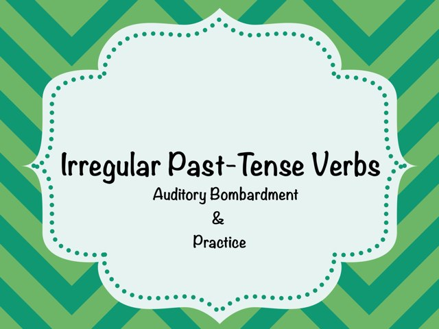 Irregular Past Tense Lesson And Practice  by Karen Souter