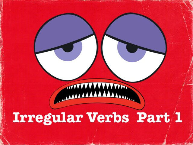 Irregular verbs Part 1 by Dave P.
