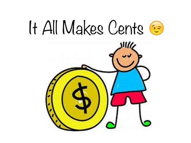 It All Makes Cents by Kristine Davidson