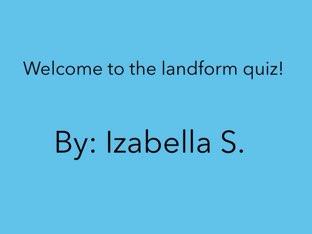 Izabella's Landform Quiz by Team Detmar