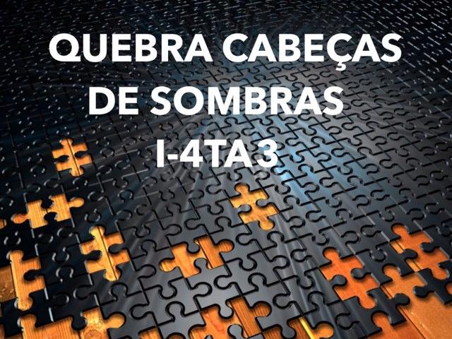 JOGO DAS SOMBRAS - I-4TA3 by TecEduc Porto