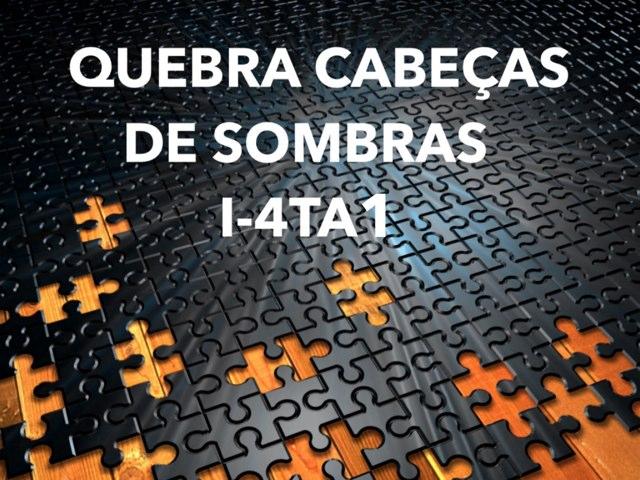 JOGO DAS SOMBRAS I-4TA1 by TecEduc Porto
