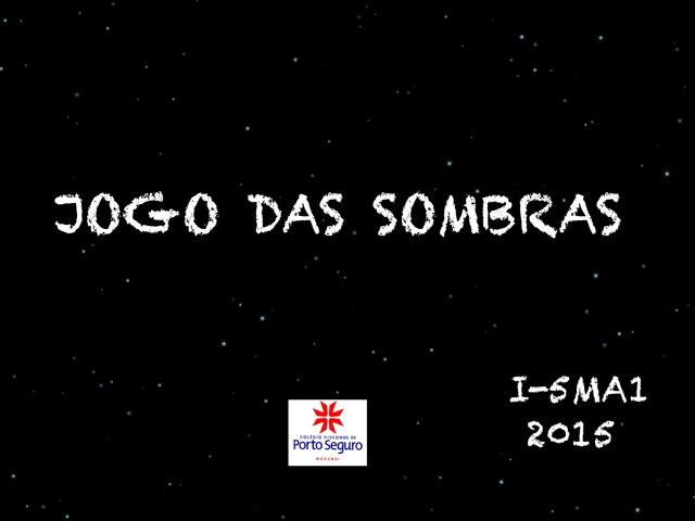 JOGO DAS SOMBRAS by TecEduc Porto