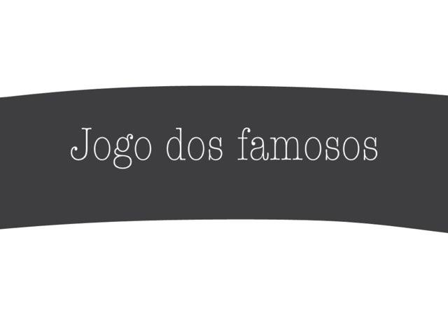 Jogo Dos Famosos by Julia Serena