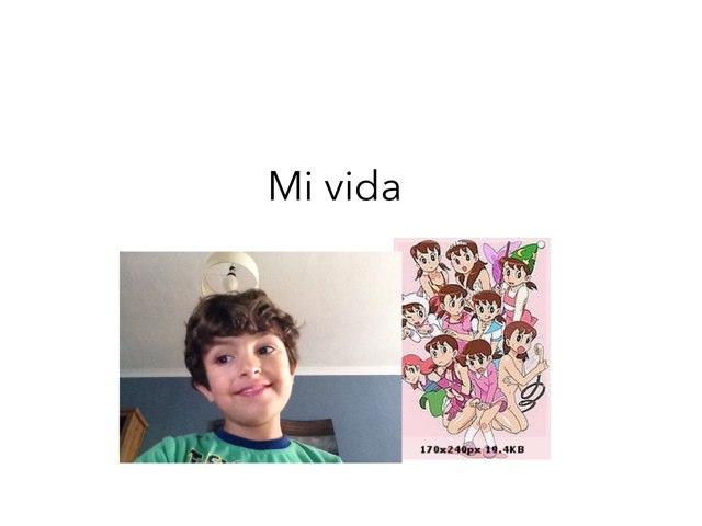 Mi vida by Eduardo Rivero