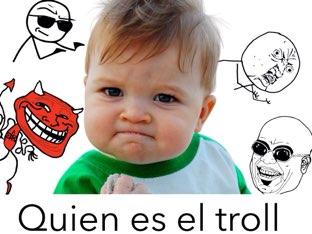 Quien es el troll by Juan Antonio Lopez Gomez