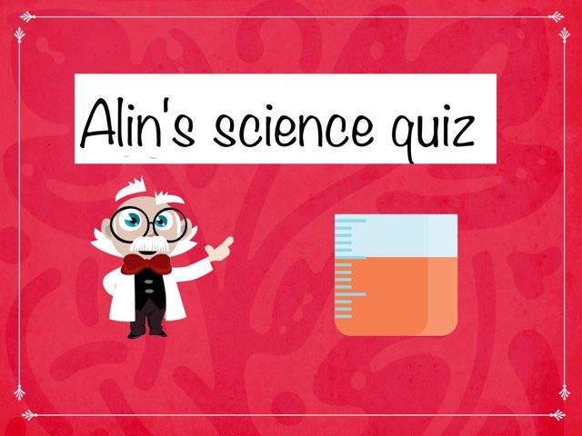 Alin's,s science quiz  by Daragh Mcmunn